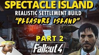 PLEASURE ISLAND AT SPECTACLE ISLAND - PART 2 |  Realistic Fallout 4 settlement & battle!