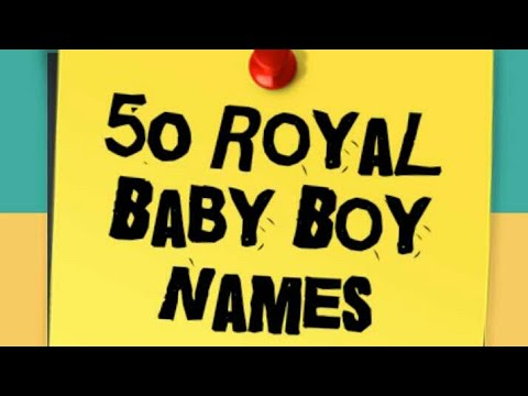 50 Royal Baby Boy Names English Indian Arabic Greek Hebrew German Irish French Russian baby names