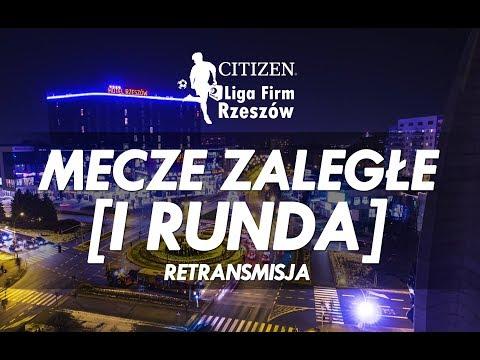 Citizen Liga Firm Rzeszów - Mecze zaległe [I Runda] RETRANSMISJA