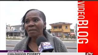 Childhood Poverty  - Joy News Interactive (28-6-17)