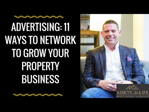 Advertising: 11 Ways to Network to Grow Your Property Business | Liam Ryan, Assets For Life