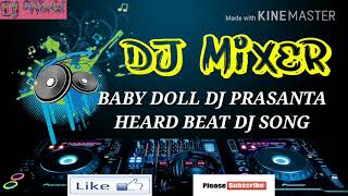 BABY DOLL |DJ PRASANTA|HEARD BEAT DJ REMIXS SONGS.