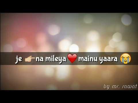 Whatsapp status video || Je tu na mileya punjabi song || by mr. rawat