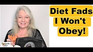 5 Weight Loss, Diet Fad Rules I Won't Obey Anymore, Video for Women, Men