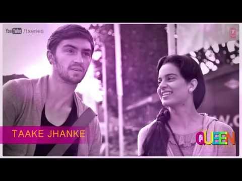 Taake Jhanke Arijit Singh Full Song Amit Trivedi   Kangana Ranaut
