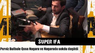 Perviz Bulbule qosa nagara ve nagarada sokdu dagitdi-Super ifa