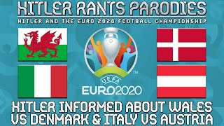 Hitler informed about Wales vs Denmark | Italy vs Austria