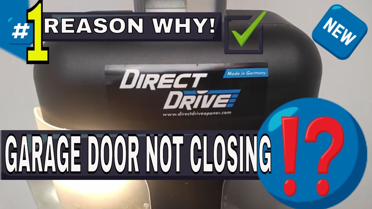Sommer Direct Drive Garage Door Opener Troubleshooting Not Closing