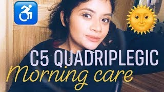 QUADRIPLEGIC MORNING ROUTINE