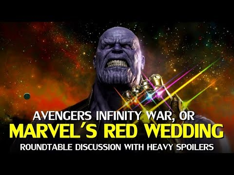 Marvel's Red Wedding? Avengers Infinity War Roundtable Discussion (Heavy Spoilers)