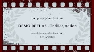 DEMO REEL #3 - Thriller, Action | composer Oleg Smirnov