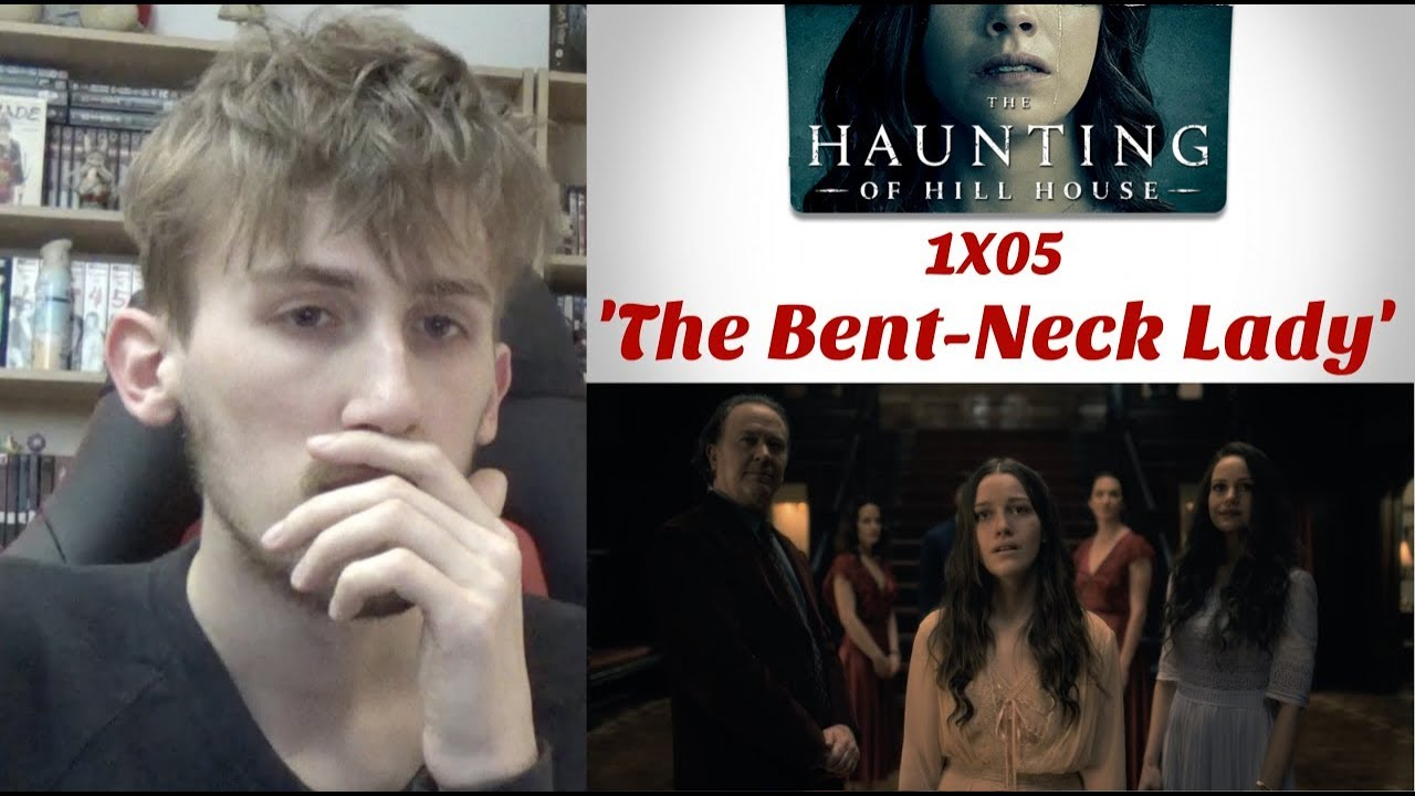The Haunting Of Hill House Season 1 Episode 5 The Bent Neck Lady Reaction Youtube