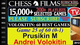 Chess: Volokitin: 60 Best Games (#25 of 60): Prusikin M vs. Andrei Volokitin