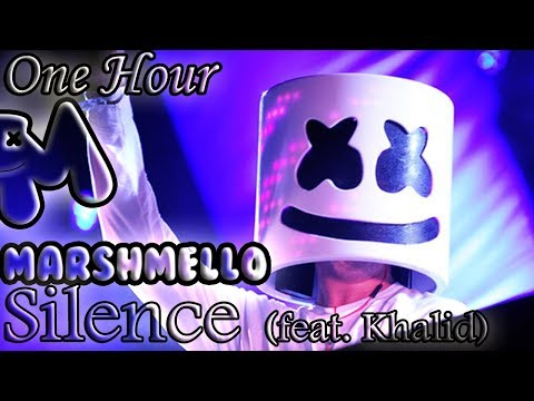 Marshmello  Silence feat Khalid One Hour LOOP