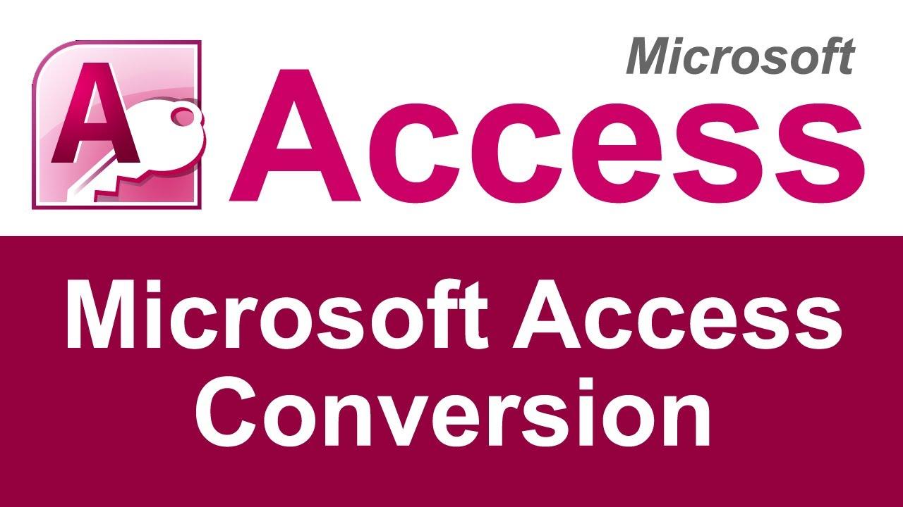 Professional Microsoft Access Conversion | Access Database