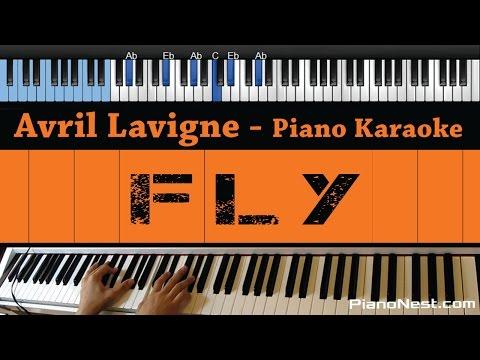 Avril Lavigne - Fly - LOWER Key (Piano Karaoke / Sing Along / Cover with Lyrics)