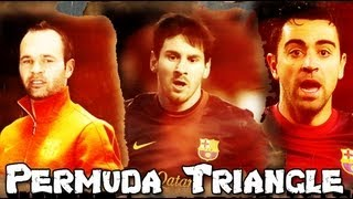 Messi & Iniesta & Xavi • Bermuda Triangle 2013 [ 720p ]