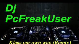 Klaas   Our Own Way( Best Remix ) HD HQ PcFreakUser