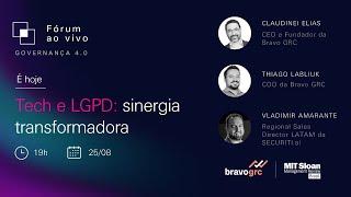 Fórum ao vivo - Tech e LGPD: sinergia transformadora