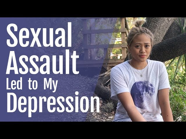 Sexual Assault Led to My Depression
