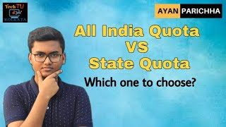 All India Quota VS State Quota | What to choose?