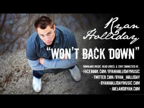 Ryan Holliday - Won't Back Down