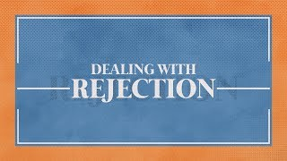 Dealing With Rejection: Stronger Families Workshop | Riverwood Church