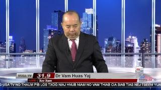 xov xwm nrog Dr. Vam Huas Yaj 6-26-2017