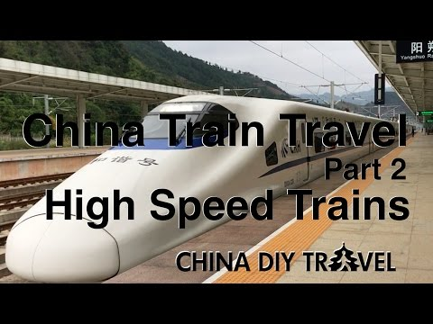 China High Speed Trains – China Train Travel (part 2)