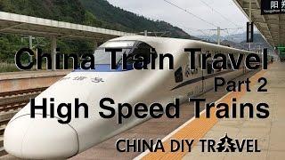 China High Speed Trains - China Train Travel (part 2)