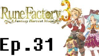 Rune Factory 3: A Fantasy Harvest Moon Playthrough Ep. 31. Love and Capture Lag
