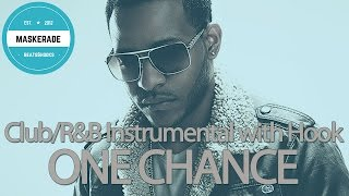 Club / Hip-Hop / R&B Instrumental with Hook | ONE CHANCE