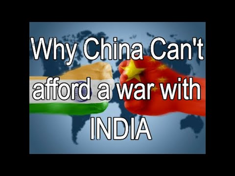 Why China can't afford to start a war against India