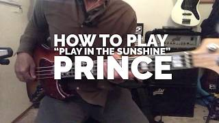 How to play Prince on Bass - Play in the Sunshine
