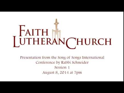 Song of Songs presentation by Rabbi Kurt Schneider - Session 1 - August 8, 2014