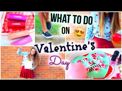 What To Do On Valentine's Day! DIY Treats, Activities, Gift Ideas + Outfit & Makeup Ideas! poster