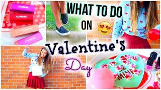 What To Do On Valentine's Day! Diy Treats, Activities, Gift Ideas + Outfit & Makeup Ideas!