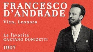 Francesco d'Andrade - La favorita: Vien, Leonora - 1907