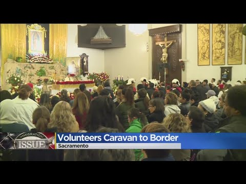 Volunteers Leave Sacramento To Help Migrants At The US-Mexico Border
