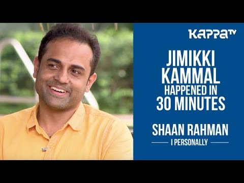 Jimikki Kammal in 30 minutes - Shaan...