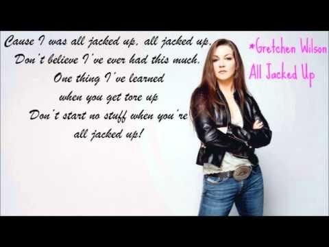 Gretchen Wilson- All Jacked Up (Lyrics)