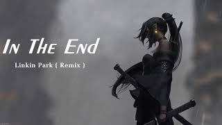 Linkin Park - In The End (Mellen Gi Remix)   1 HOUR