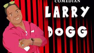 Comedian Larry Dogg Stand Up