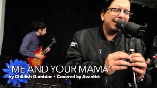 "Childish Gambino ""Me And Your Mama"" (Cover) | Harold Green + Avantist | #FFTL2017"