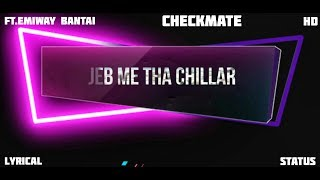 CHECKMATE EMIWAY BANTAI WHATSAPP STATUS || BEST LYRICAL OFFICIAL VIDEO