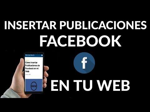 ¿Cómo Insertar Publicaciones de Facebook en mi Web?