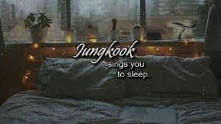 Jungkook sings you to sleep whilst it 39 s raining ASMR