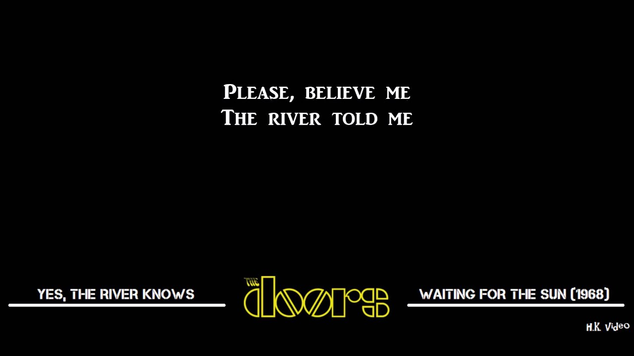 Lyrics for Yes The River Knows - The Doors