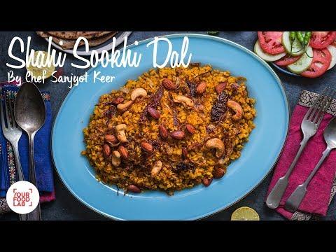 Shahi Sookhi Dal Recipe | शाही सूखी दाल  | Chef Sanjyot Keer