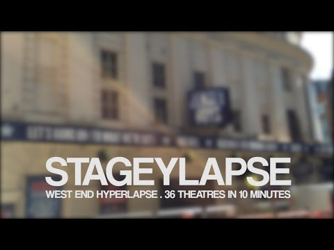 StageyLapse | 36 West End theatres in under 10 minutes